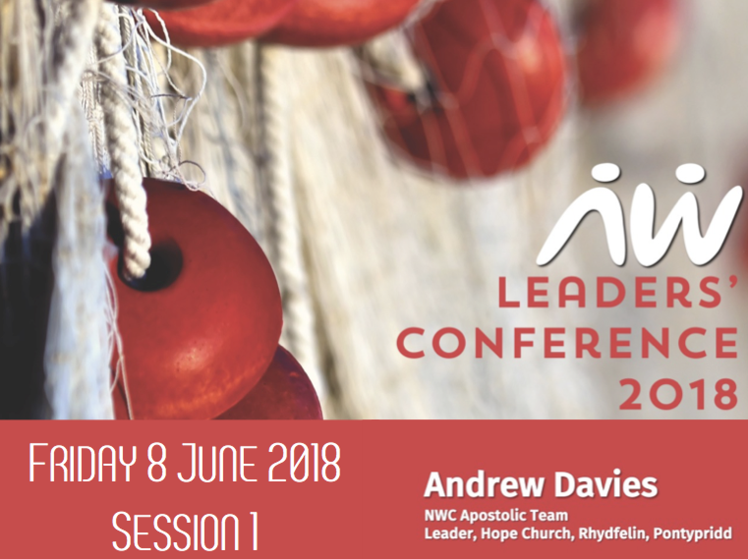 Leaders' Conference 18: Andrew – Session 1