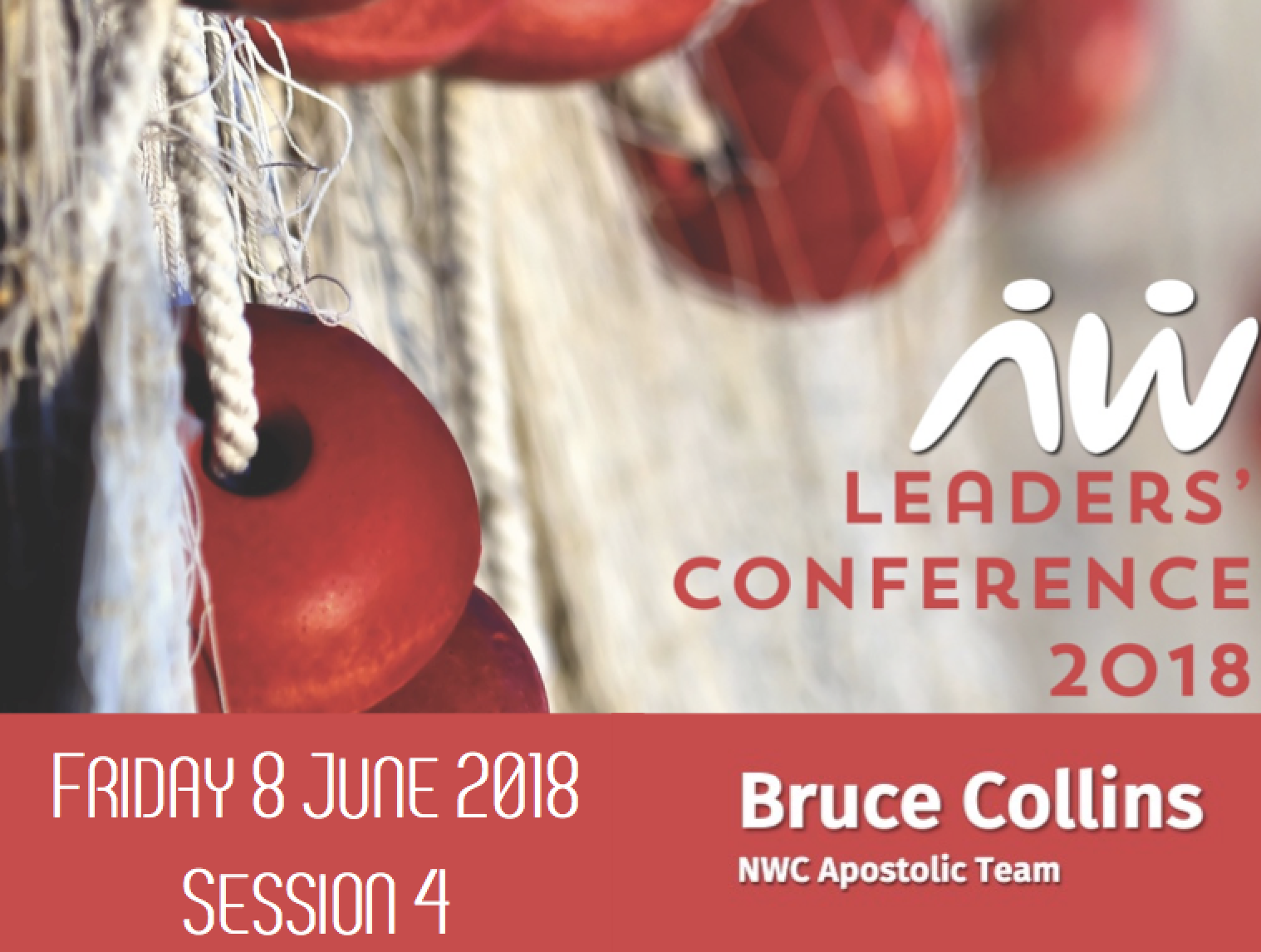 Leaders' Conference 18: Bruce – Session4